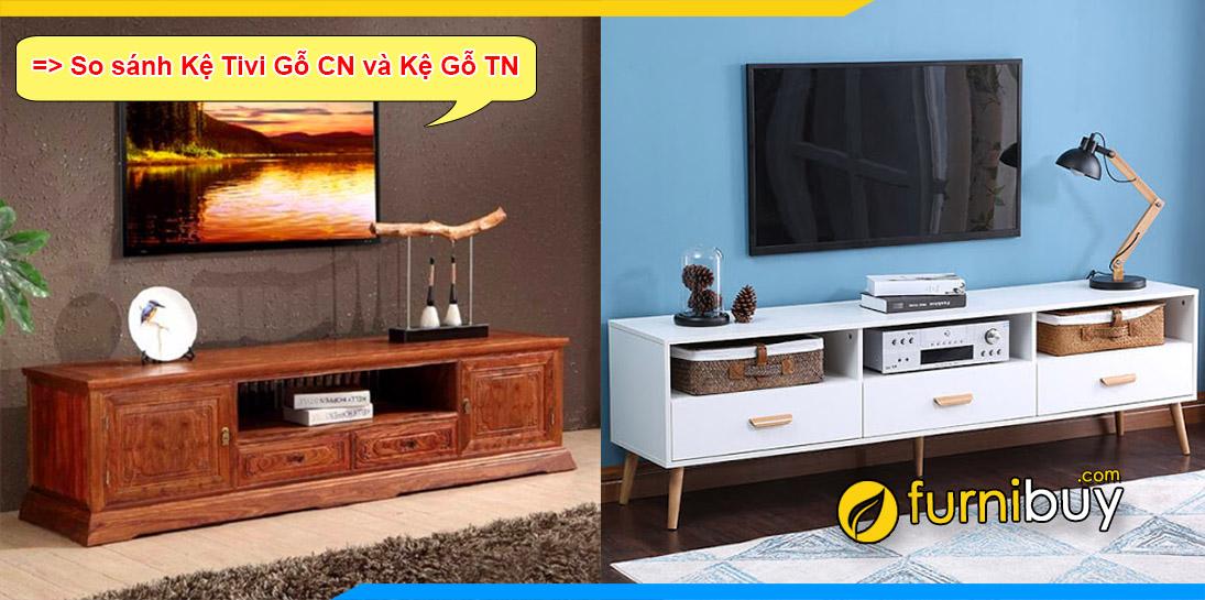 Kệ tivi gỗ công nghiệp và kệ tivi gỗ tự nhiên nên mua loại nào