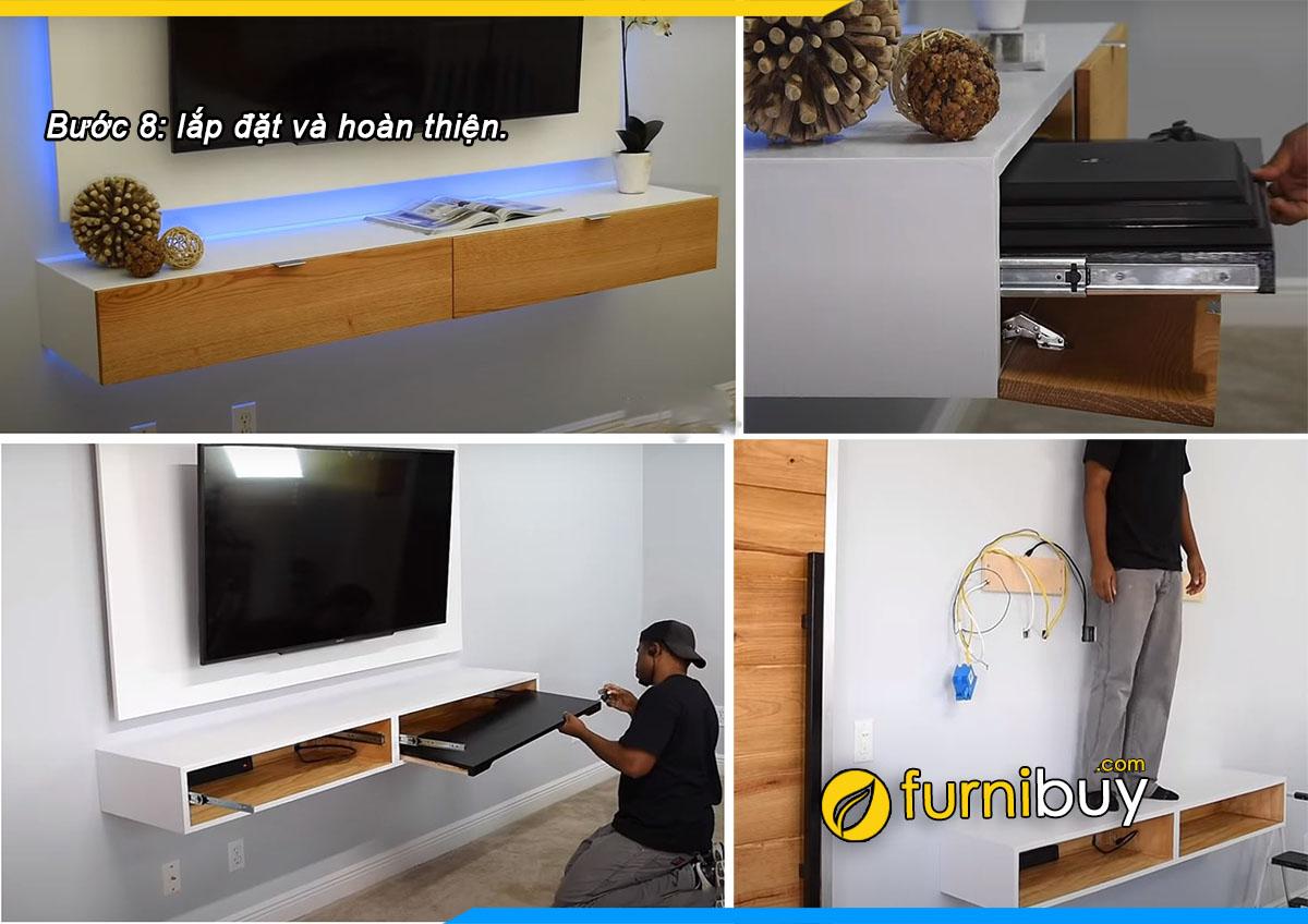 Bước 8: lắp đặt và hoàn thiện kệ tivi treo tường tại nhà