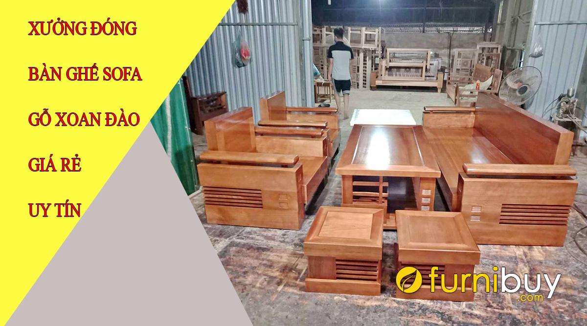 xưởng đóng bàn ghế sofa gỗ xoan đào giá rẻ
